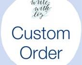 Custom Order for L.D.