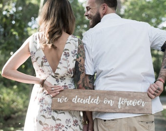 We Decided On Forever Wooden Sign (for wedding photos, engagement photos, couple photos, etc.)