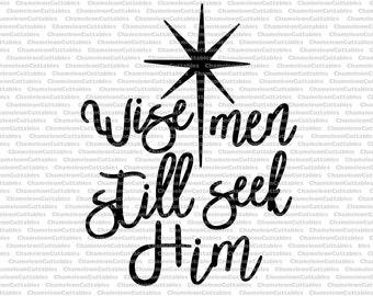 wise men still seek Him, svg, cut, file, Christmas, Christian, God, Jesus, vector, star, decal, silhouette, cricut, quote, cuttable, design