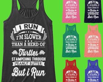 Running Tank Top | I Run - I'm Slower Than a Herd of Turtles Stampeding Through Peanut Butter But I Run Tank Tops - Running Shirt Collection