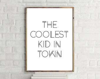 The Coolest Kid in Town Print // Kid's Wall Art // Kids Minimalist Poster // Coolest Kid // Childrens Poster // Kids Typography // Kids Room