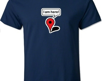 I Am Here Short Sleeve Gildan Multicolour T-shirt Google Maps Gps Funny Men Top Tee