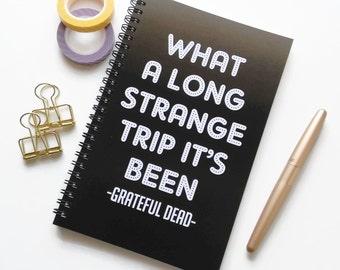 Writing journal, spiral notebook, sketchbook, art journal, bullet journal black, blank lined grid paper - What a long strange trip it's been