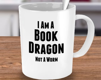 Book Lover Gift (11 oz Coffee Mug)\ I Am a Book Dragon...\ Bookworm Gift, Gift for Reader, Gift for Book Lover, Book Lover Mug, Book Mug