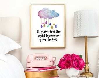 No Person Has The Right To Rain On Your Dreams | Typographic Print | A4 Printable (Law Of Attraction)