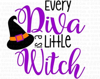 Every Diva is a Little Witch SVG DXF Digital Download Vinyl Cut File JPEG Printable T Shirt Design Halloween Cut File Witch Hat Holiday Diva