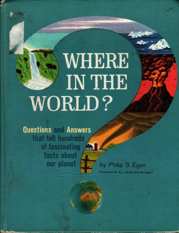 Where In The World? + Philip S. Egan + David Cunningham and Rand McNally + 1964 + Vintage Kids Book