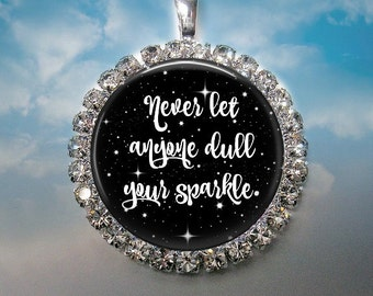 Never Let Anyone Dull Your Sparkle -  Rhinestone Bezel Pendant Necklace - Choice of Black or Blue