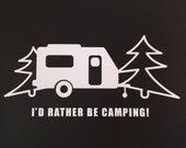 Rather Be Camping Decal - Glossy White Vinyl Permanent - Decal For Windshield and Other Surfaces
