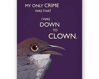 Down to Clown Card - Bird - Humor - Stationery - Greeting - Blank