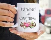 Crafting Coffee Mug - Funny Mugs - Mugs with Sayings - I'd Rather Be Crafting Mug - Gifts for Women - Antler Mug - Hobbies Mug
