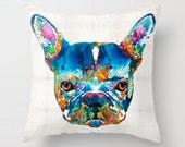 Colorful French Bulldog Pillow COVER Art Frenchy Frenchy Bull Dog Pet AKC Puppy Decor Artsy Decorating Made Easy Living Room Bedroom Bedding