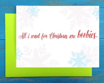 All i want for Christmas are boobies greeting card