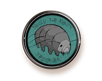 Behold the Mighty Tardigrade - round magnet