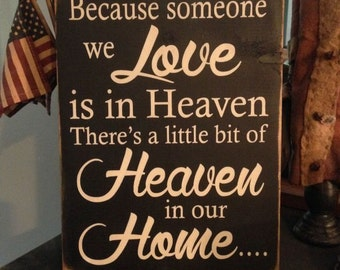 Because Someone we love is in Heaven primitive handpainted wood sign Plaque phrase BRAND NEW DESIGN