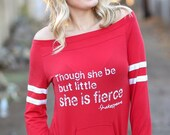 Though She Be But Little She Is Fierce.  Shakespeare Quote.  Seven Colors to Choose From.  Sizes S-XL.  Wide Shouldered Sporty Tee.