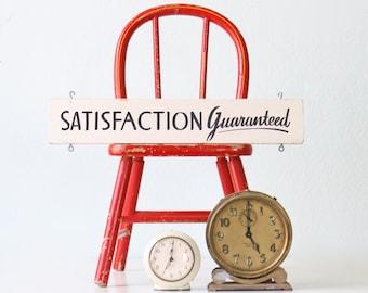 Vintage Sign -  Satisfaction Guaranteed