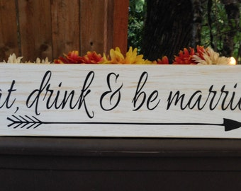 Eat, drink & be married sign, be married, wedding sign, wedding decor, arrow decor, Word Art - Style# WED8