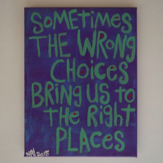 Sometimes the Wrong Choices  Folk Art Word Painting