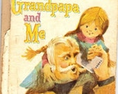 Valentines Day Sale 1966 Grandpapa and Me, Whitman Tin Tot Tale, by Dorothy Haas, Illustrations by June Goldsborough, Whitman Book