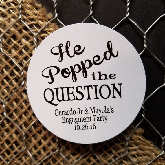 "He Popped The Question 2"" STICKER Personalized Wedding Engagement Shower Favor STICKER choose your amount sold in sets of 20 STICKERS"