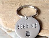 Beer Me Keychain, Hand stamped keychain, Beer Lover, Beer gift, husband gift, boyfriend gift, gift for men, gift for boyfriend, Valentine