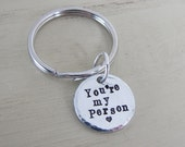 You're My Person Keychain, Grey's Anatomy Quote , Best Friend Gift, HandStamped Quote Keychain, For Him, For Her