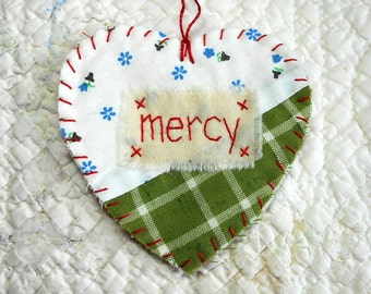 Wordz From the Heart Snippet Ornament - MERCY - Stitched From Recycled Vintage Quilt Piece