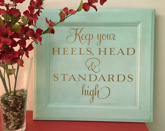 Keep your heels, head & standards high - Copper lettering on reclaimed wood