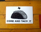 COME and TACO IT Sticker • Screen Printed Vinyl • Free Shipping