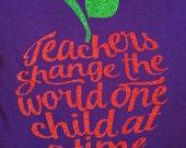 Teacher gift Teachers shape the world one mind at a time tee vinyl glitter heat press transfer tshirt shirt funny saying