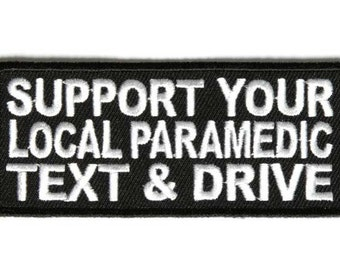 Support Your Local Paramedic Text and Drive Patch