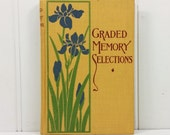 Graded Memory Selections - First Grade to Eighth Grade, 1903 Educational Publishing