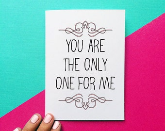 romantic valentine card you are the only one for me anniversary card quote card wedding day gift wedding card for her romantic card for him