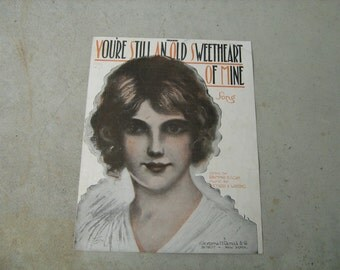 1918  vintage sheet music (  Youre still an old sweetheart of mine  )