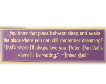 You know that place between sleep and awake... Tinker Bell quote primitive wood sign