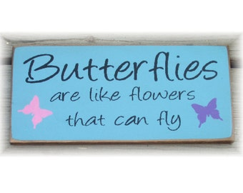 Butterflies are like flowers that can fly primitive wood sign
