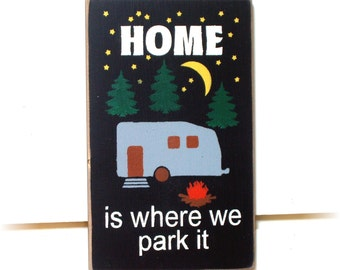 Home is where we park it wood sign for your camper