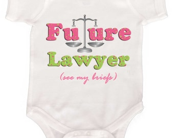 Future Lawyer Funny Baby Bodysuit Baby Girl Romper  Newborn Layettes to Girly Tshirts