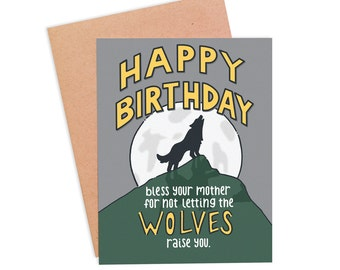 Funny Wolf Birthday Card | Funny Card For A Friend | Sarcastic Birthday Card - Raised by Wolves