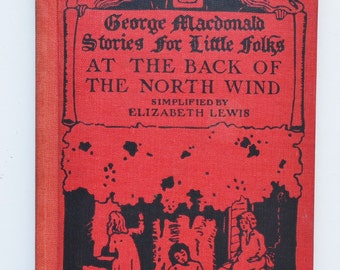 George Macdonal : At the back of the north wind simplified by Elizabeth Lewis with six full page illustrations in color by Maria L. Kirk.