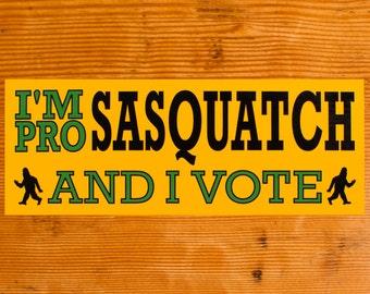I'm Pro Sasquatch and I Vote | Sticker