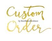 Custom Order For A Valued Customer