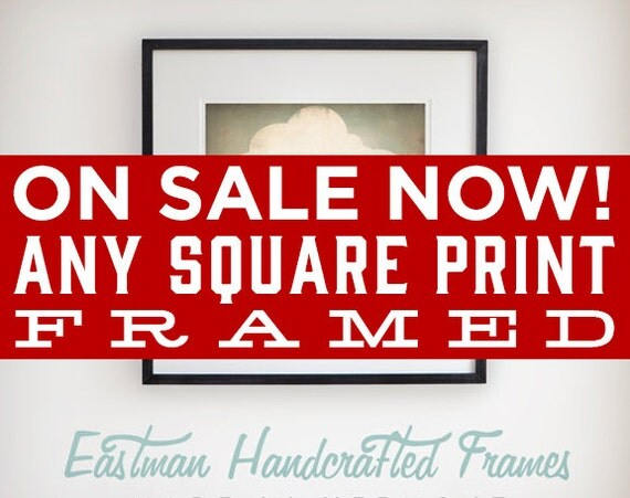 FRAME SALE Choose Any FRAMED print in my collection in a 20x20x1 handmade wood frame Signed