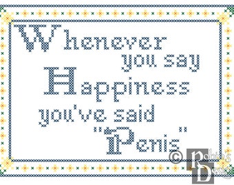 Whenever you say Happiness, you've said Pe--s Cross Stitch Pattern Mature PDF