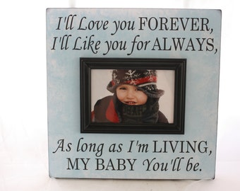 """Custom Picture Frame I'll Love you Forever....My Baby You'll be. Wall Mounted-holds 4x6 photo Son Daughter Baby Child's gift 12""""X12"""""""