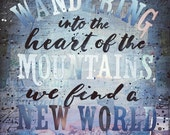 Heart of the Mountains - paper print - John Muir inspirational nature word art