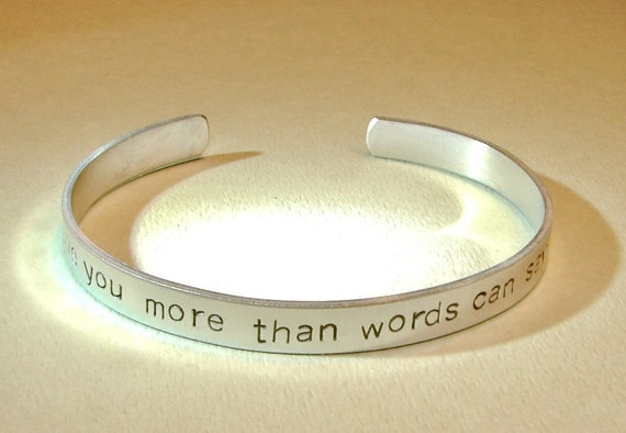 Aluminum cuff bracelet I love you more than words can say to celebrate love or 10th aluminum anniversaries - BR297