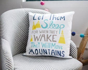"quote pillow cover: ""Let Them Sleep for When They Wake They WIll Move Mountains"""