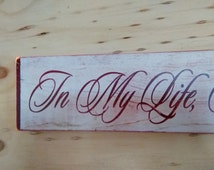 In my Life I Love You More Sign Wooden Shabby Chic Painted Romantic Love Beatles Quote